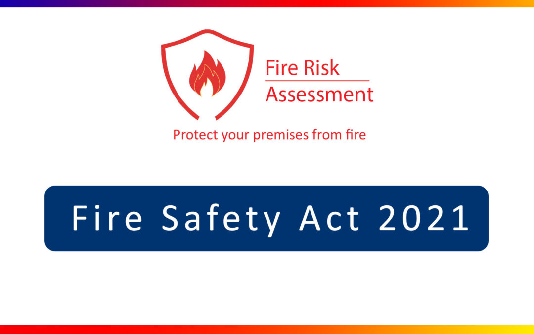 The Fire Safety Act 2021